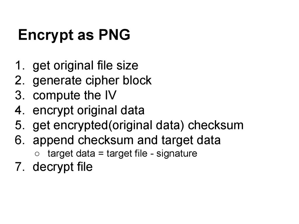 Encrypt as PNG 1. get original file size 2. gen...