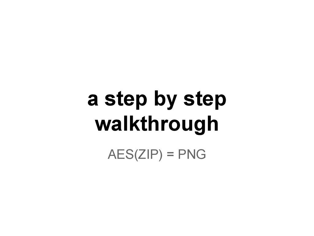 a step by step walkthrough AES(ZIP) = PNG