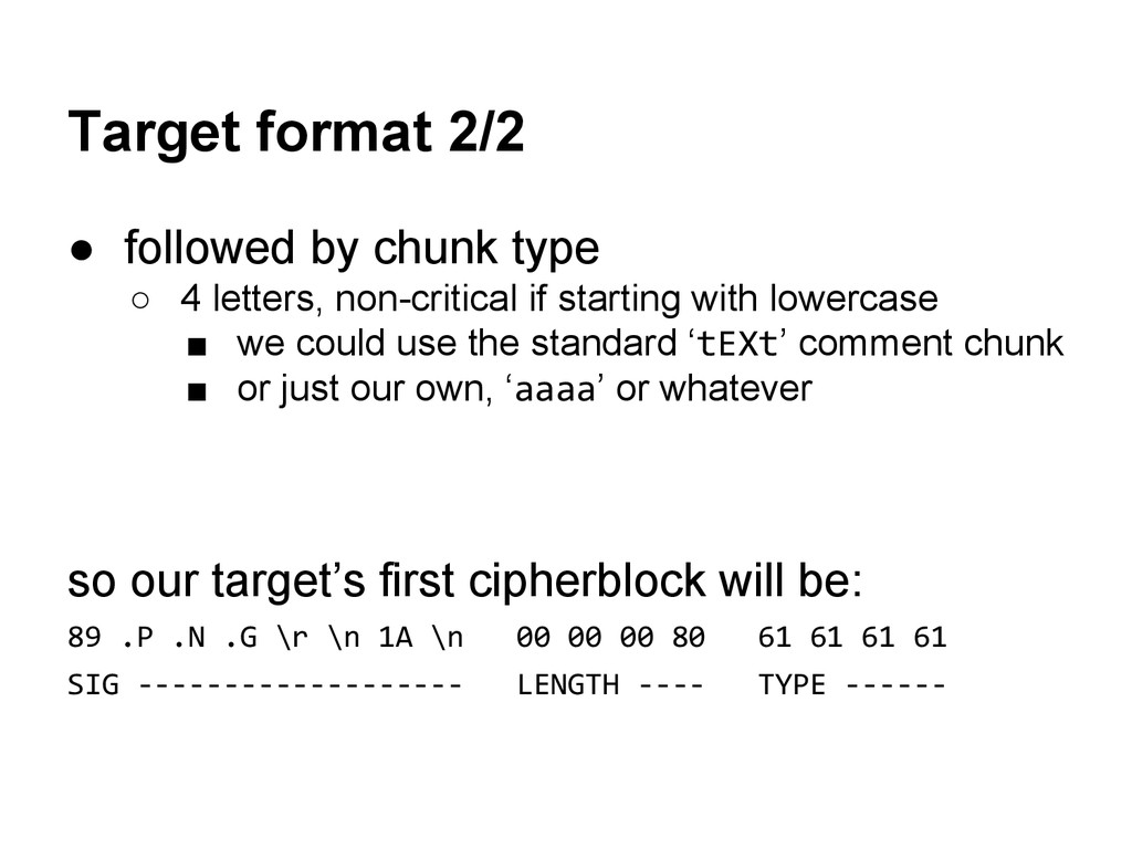 Target format 2/2 ● followed by chunk type ○ 4 ...
