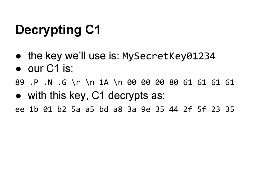 Decrypting C1 ● the key we'll use is: MySecretK...