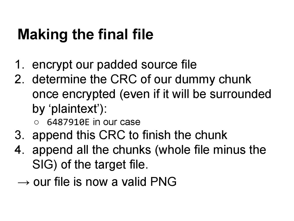 Making the final file 1. encrypt our padded sou...