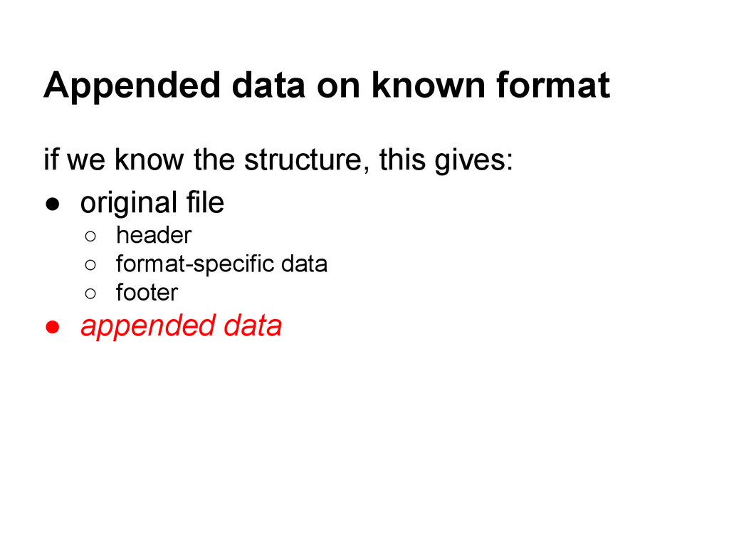 Appended data on known format if we know the st...