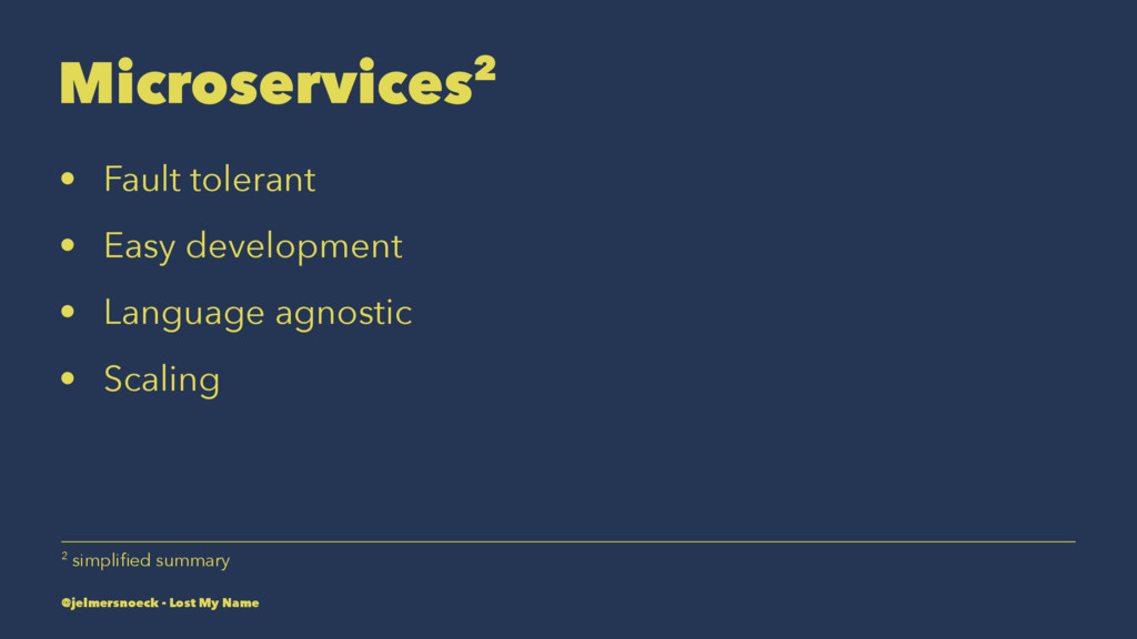 Microservices2 • Fault tolerant • Easy developm...