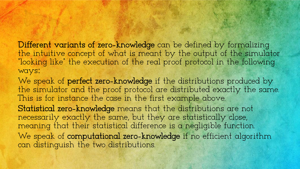 Different variants of zero-knowledge can be def...