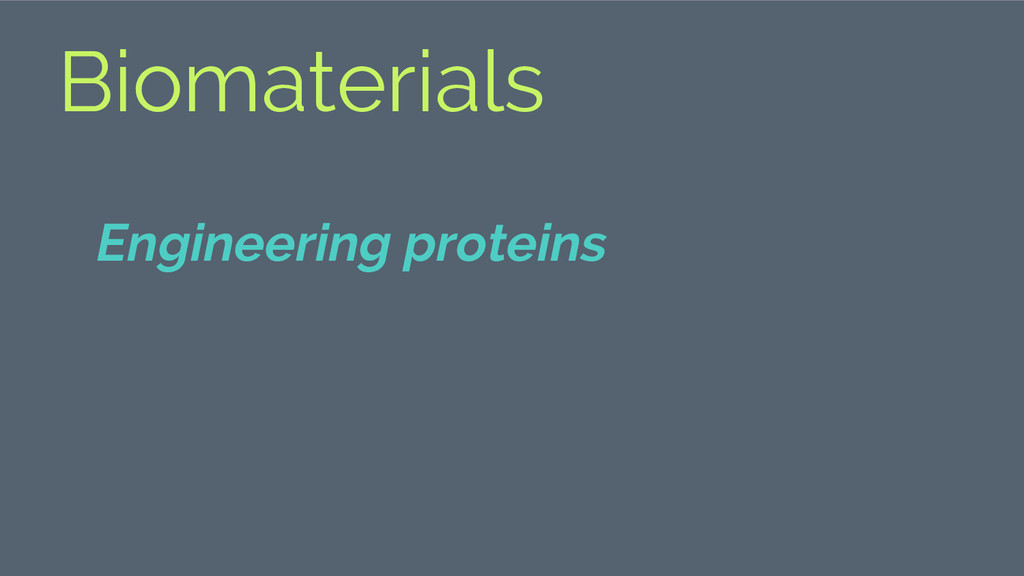 Biomaterials Engineering proteins