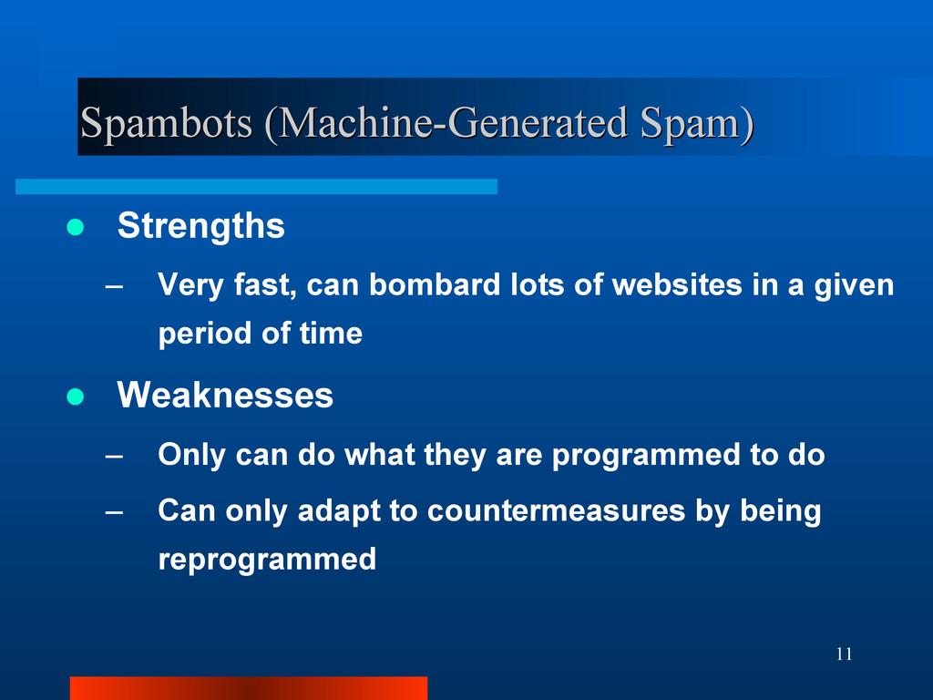 11 Spambots (Machine-Generated Spam) Spambots (...