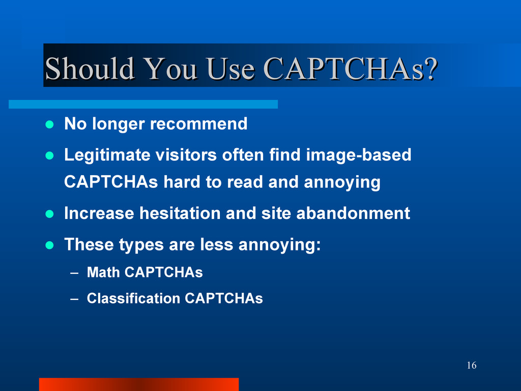 16 Should You Use CAPTCHAs? Should You Use CAPT...