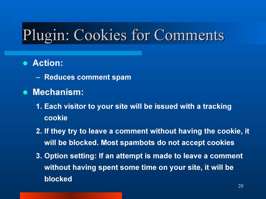 20 Plugin: Cookies for Comments Plugin: Cookies...