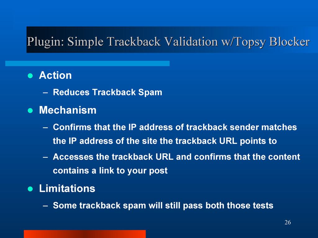 26 Plugin: Simple Trackback Validation w/Topsy ...