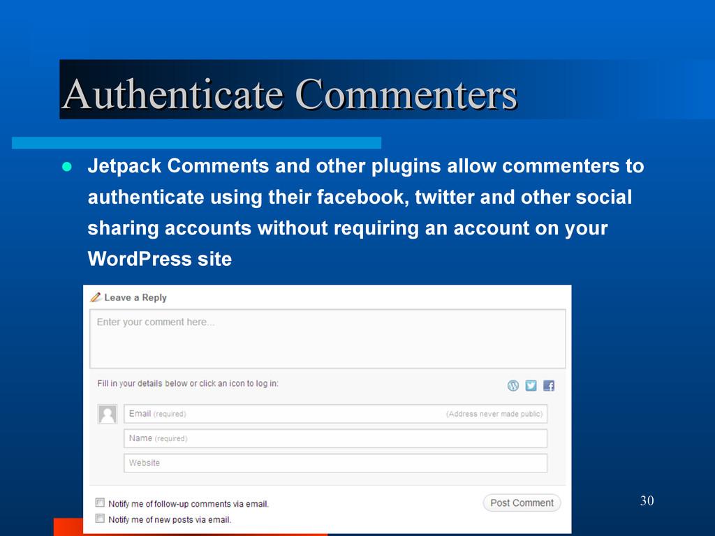 30 Authenticate Commenters Authenticate Comment...