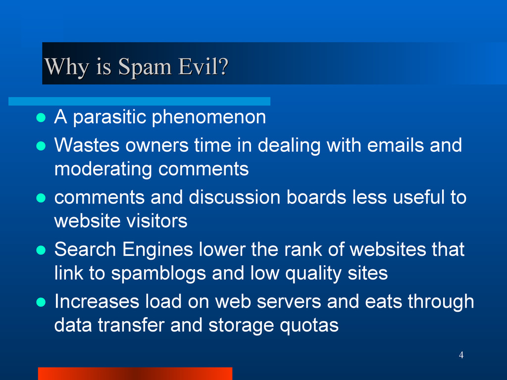 4 Why is Spam Evil? Why is Spam Evil?  A paras...