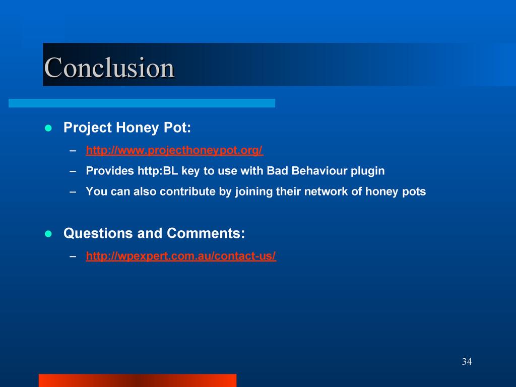 34 Conclusion Conclusion  Project Honey Pot: –...