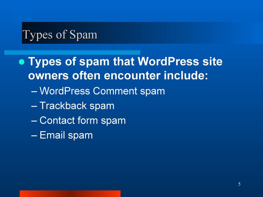 5 Types of Spam Types of Spam  Types of spam t...