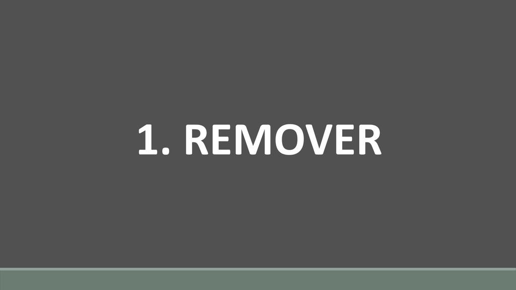 1. REMOVER