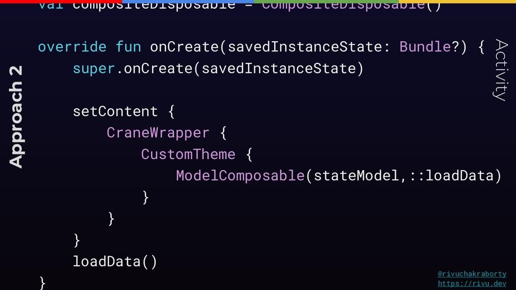 val compositeDisposable = CompositeDisposable()...