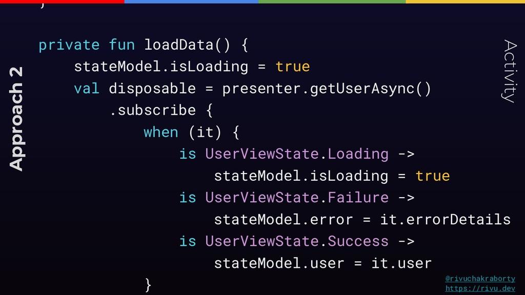 } private fun loadData() { stateModel.isLoading...