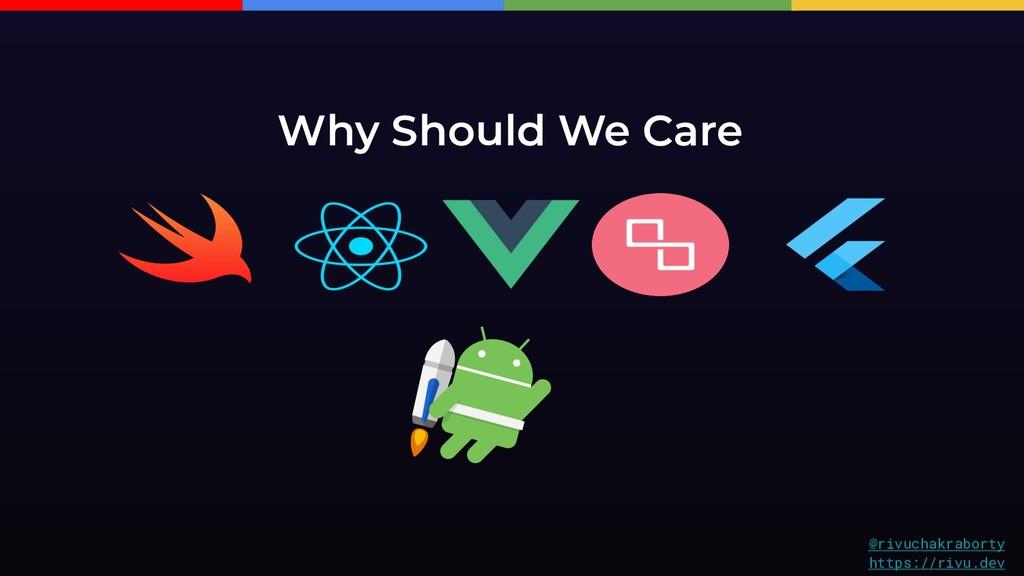 Why Should We Care @rivuchakraborty https://riv...