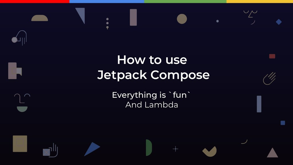 How to use Jetpack Compose Everything is `fun` ...