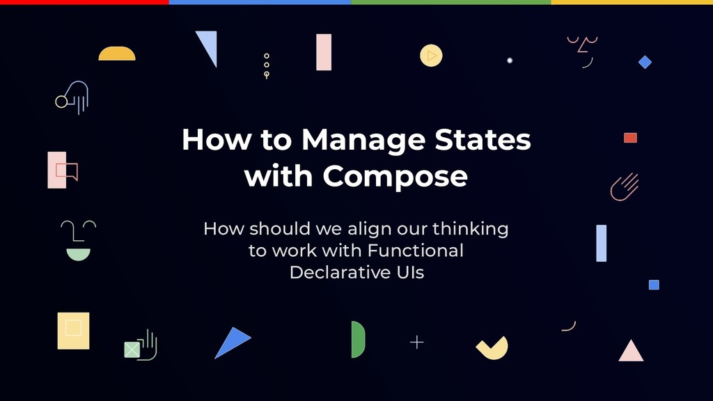 How to Manage States with Compose How should we...