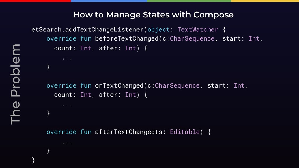 The Problem How to Manage States with Compose e...