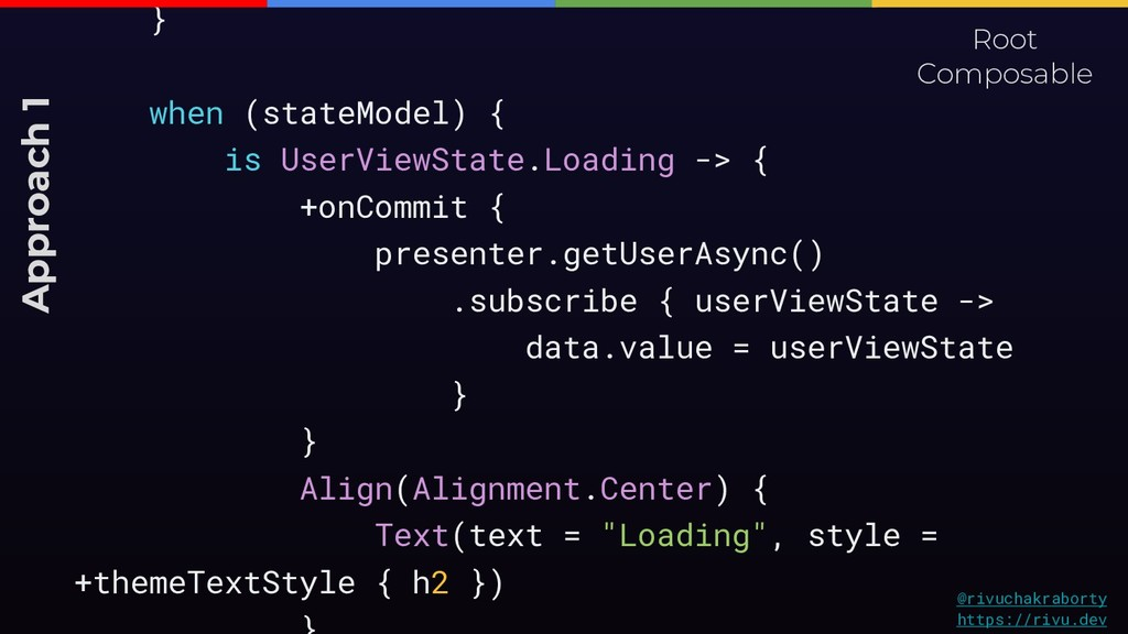 } when (stateModel) { is UserViewState.Loading ...