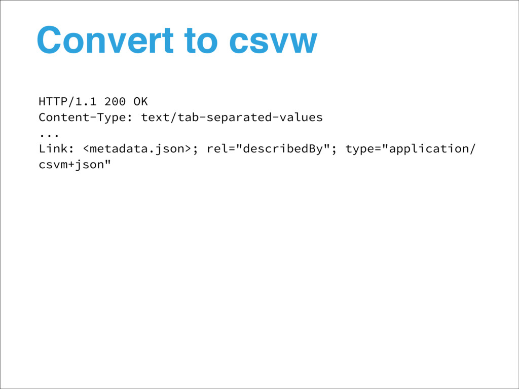 Convert to csvw HTTP/1.1 200 OK Content-Type: t...