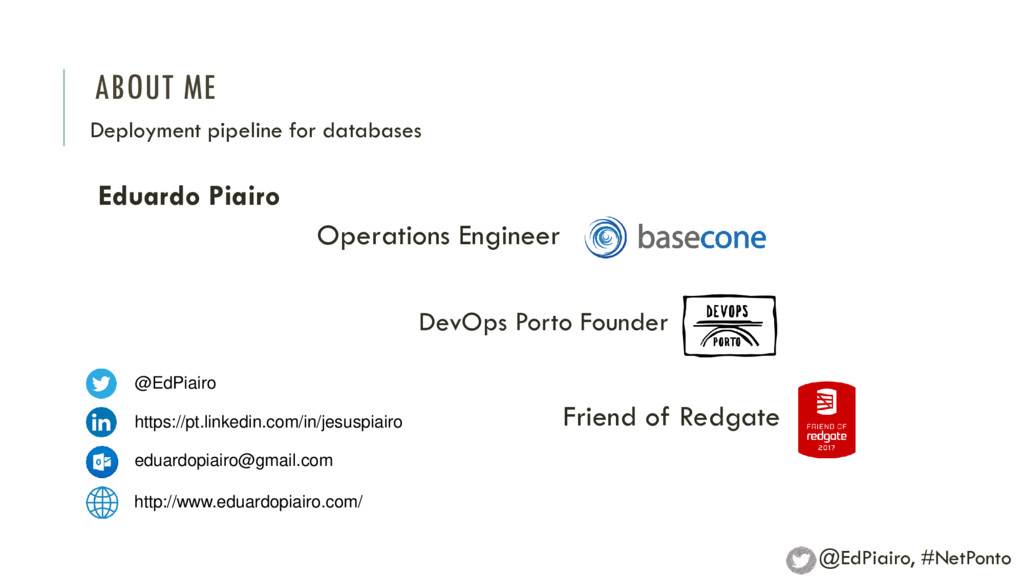 ABOUT ME Deployment pipeline for databases @EdP...