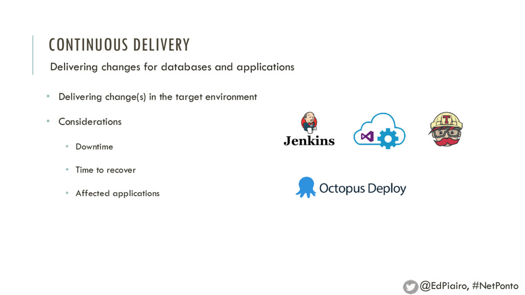 CONTINUOUS DELIVERY Delivering changes for data...