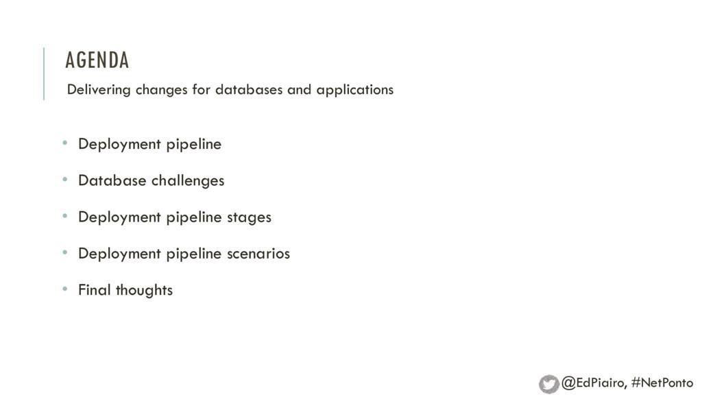 AGENDA • Deployment pipeline • Database challen...