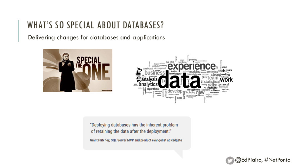 WHAT'S SO SPECIAL ABOUT DATABASES? Delivering c...