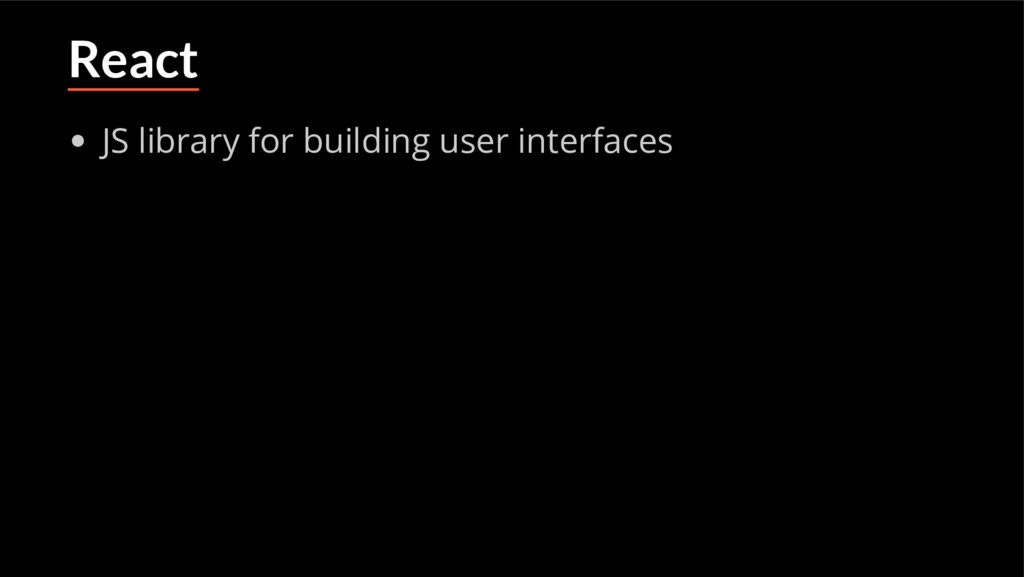React JS library for building user interfaces