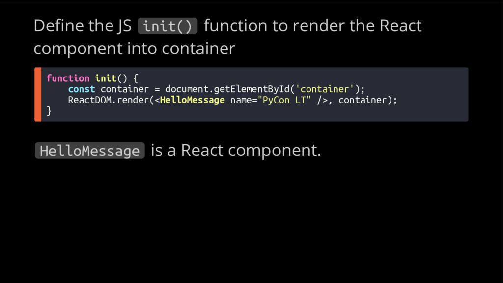 De ne the JS init() function to render the Reac...