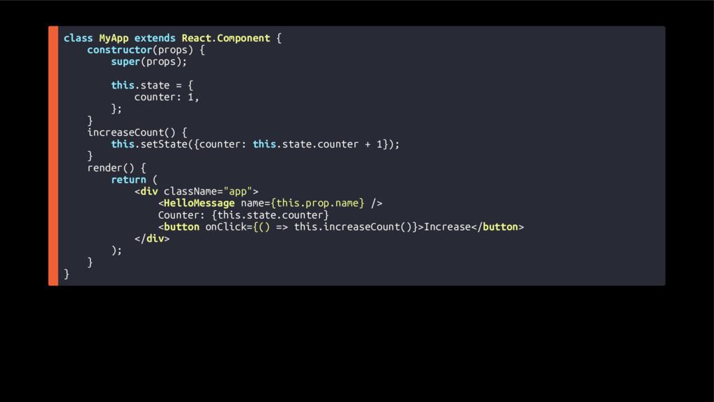 class MyApp extends React.Component { construct...