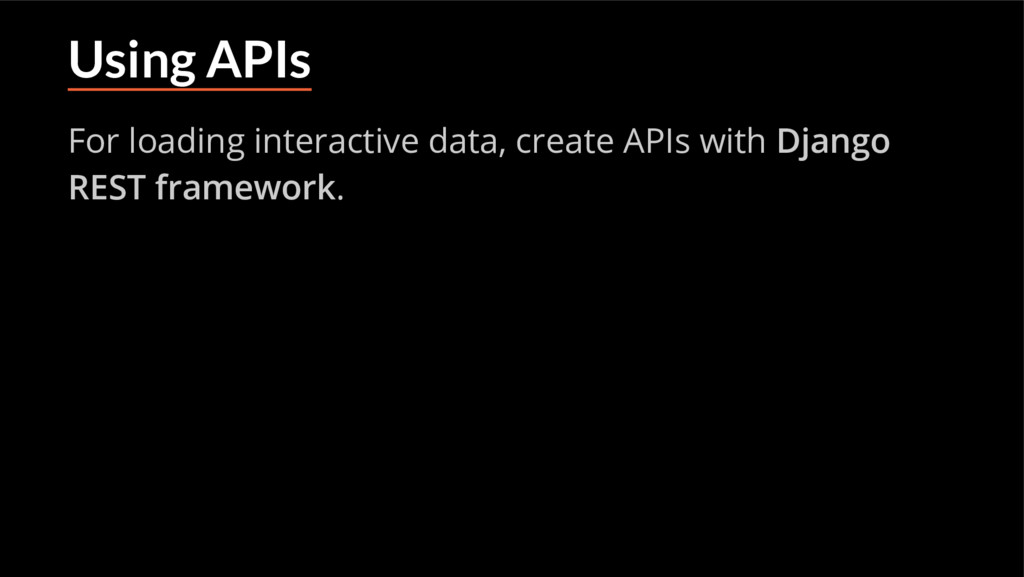 Using APIs For loading interactive data, create...