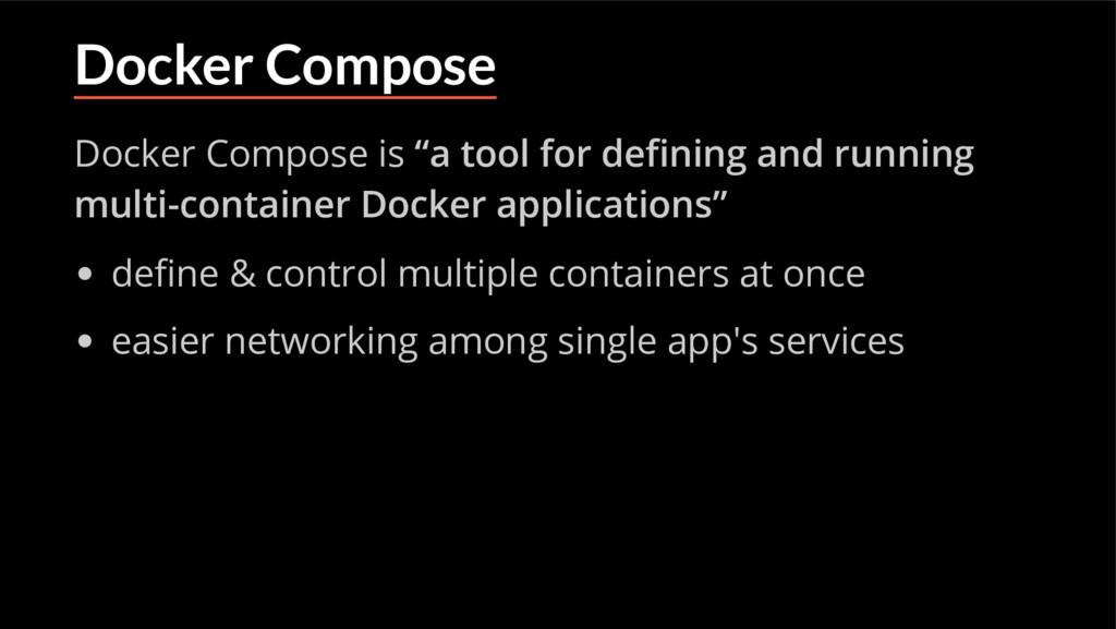 """Docker Compose Docker Compose is """"a tool for de..."""