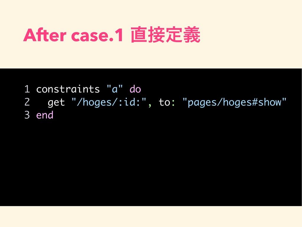 "After case.1 ఆٛ 1 constraints ""a"" do 2 get ""/..."