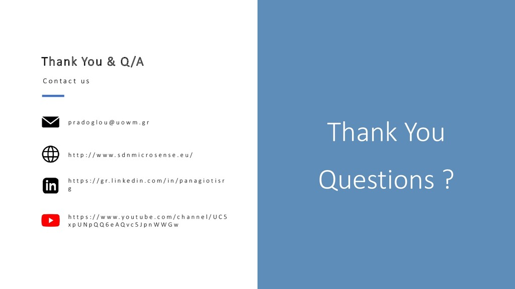 Thank You Questions ? Thank You & Q /A C o n t ...