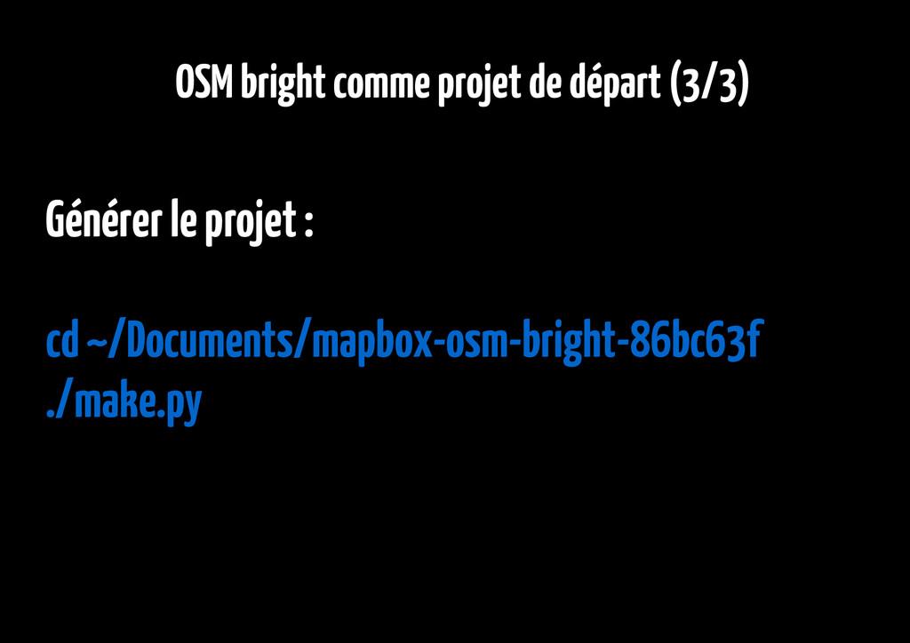 OSM bright comme projet de départ (3/3) Générer...