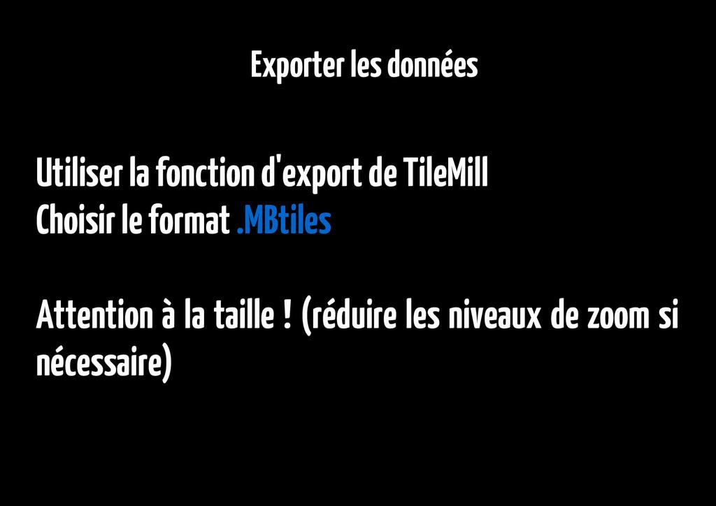 Exporter les données Utiliser la fonction d'exp...