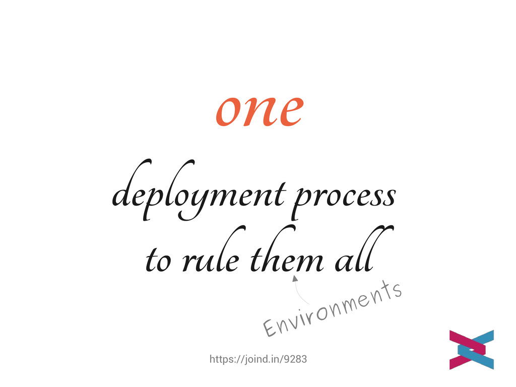 https://joind.in/9283 one deployment process to...