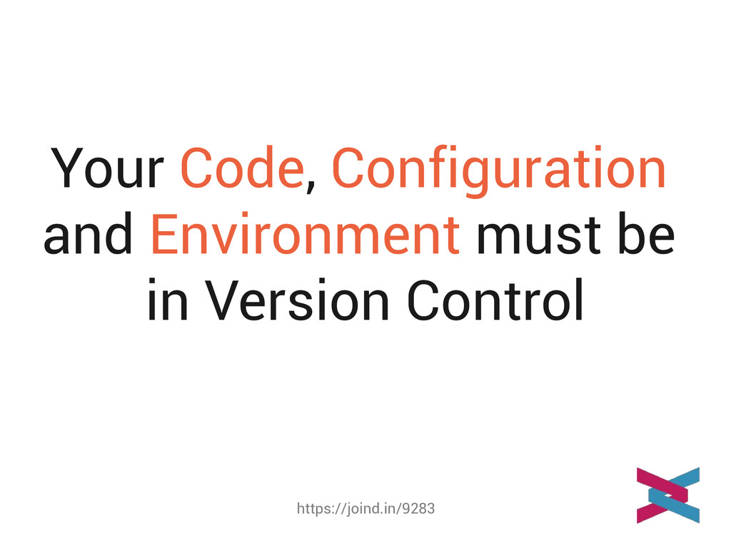 https://joind.in/9283 Your Code, Configuration ...