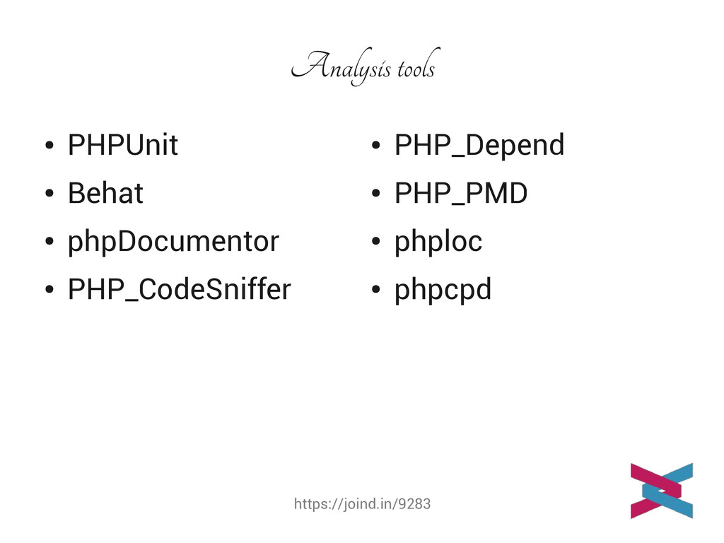 https://joind.in/9283 Analysis tools ● PHPUnit ...