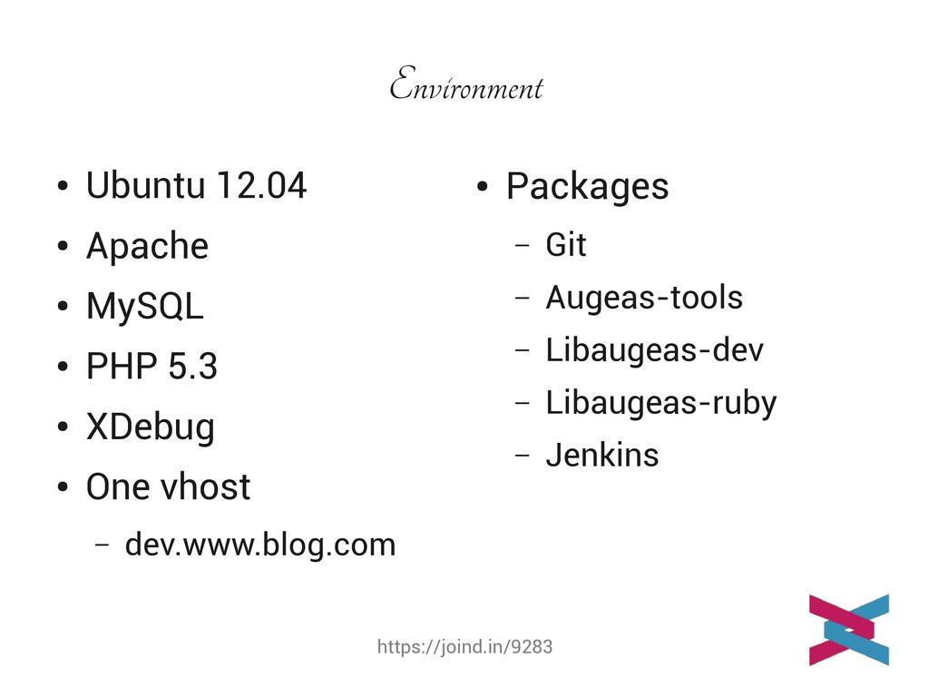 https://joind.in/9283 Environment ● Ubuntu 12.0...