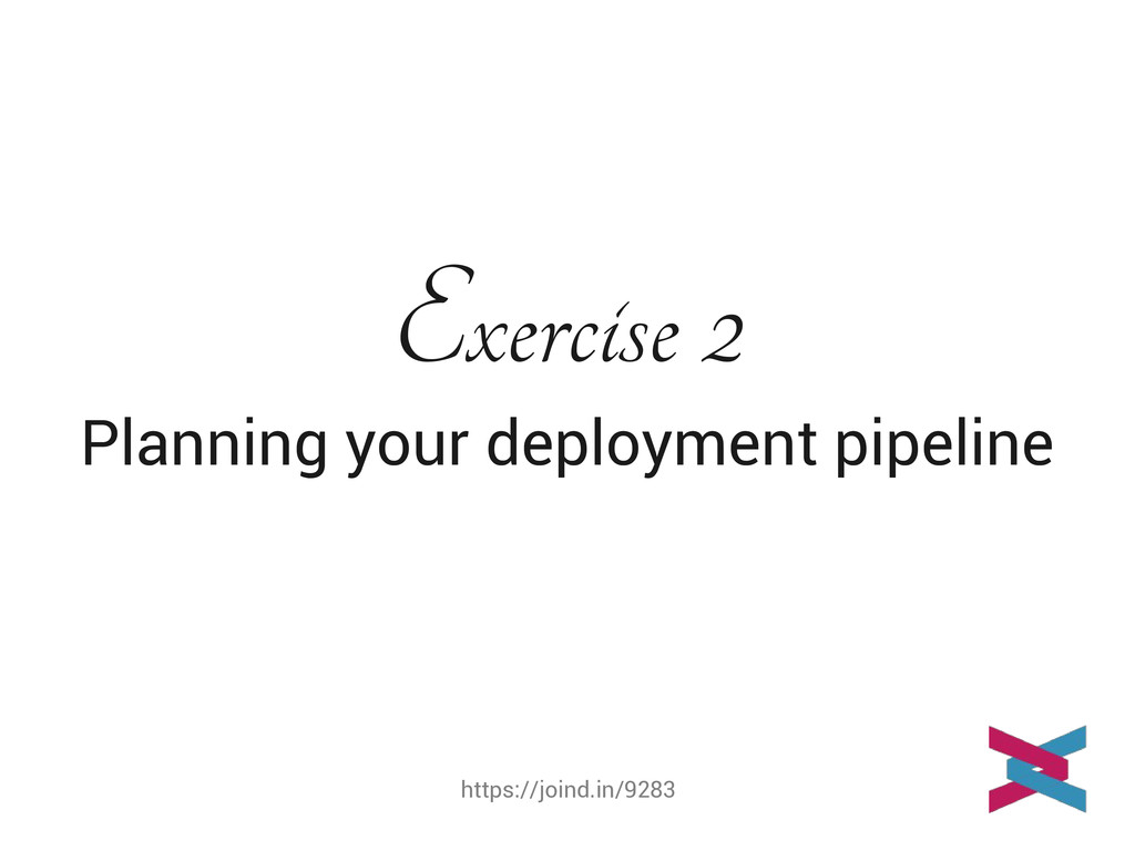 https://joind.in/9283 Exercise 2 Planning your ...
