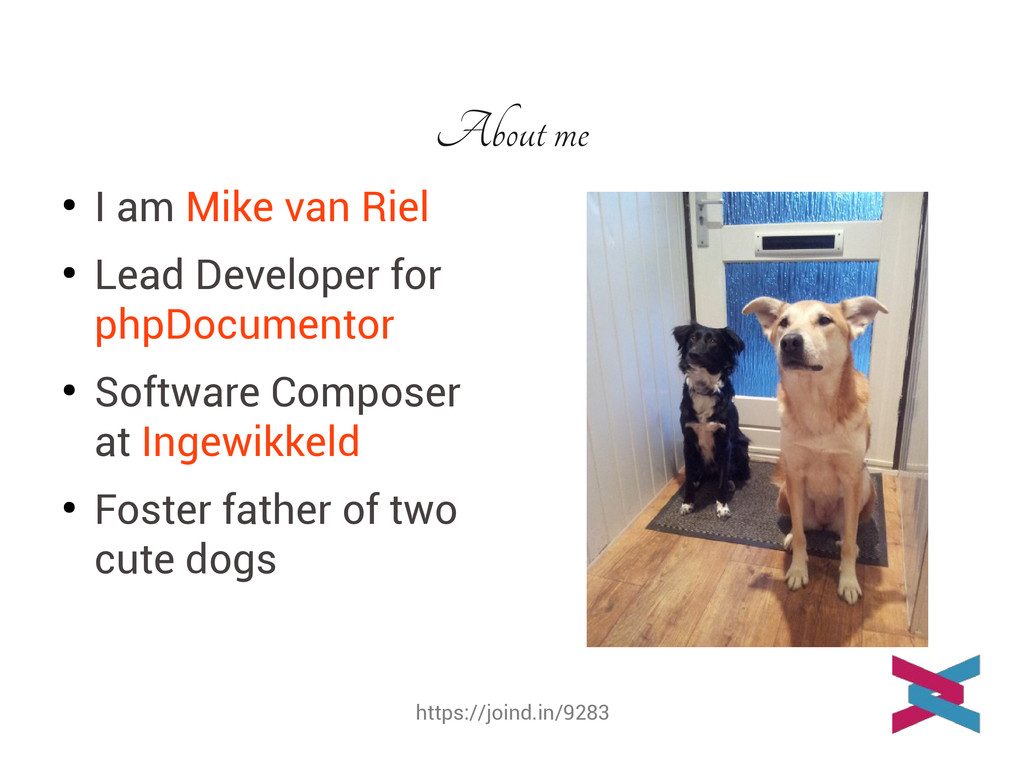 https://joind.in/9283 About me ● I am Mike van ...