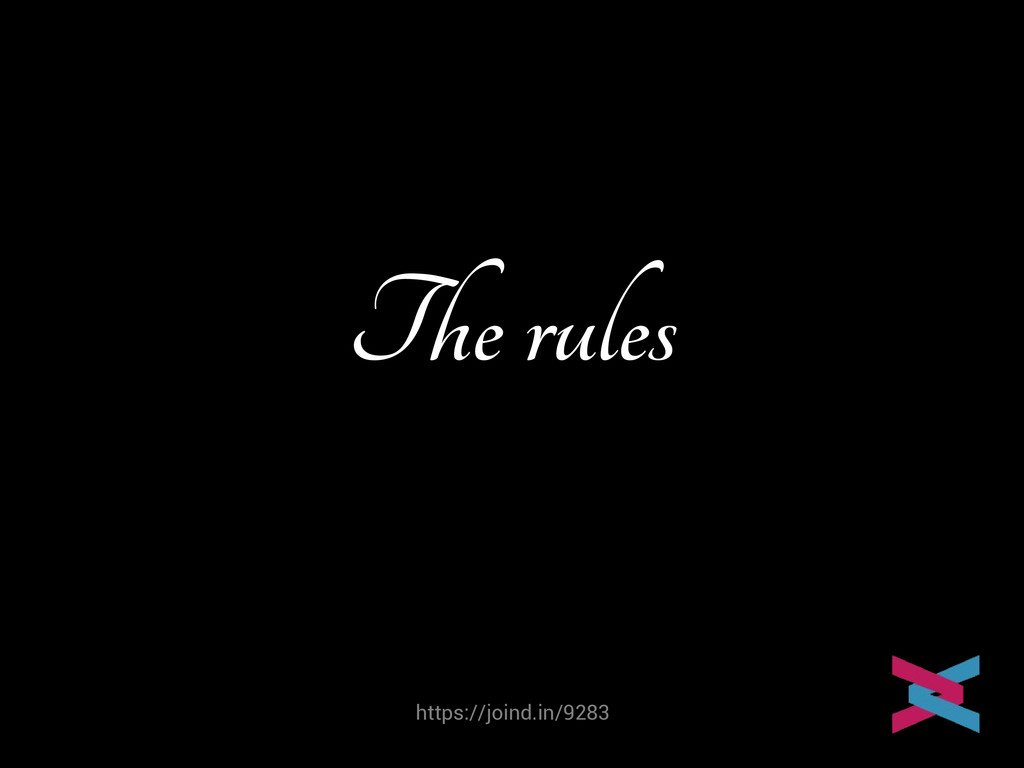 https://joind.in/9283 The rules Mike van Riel
