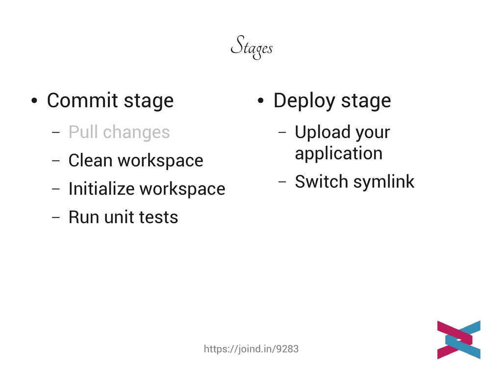 https://joind.in/9283 Stages ● Commit stage – P...