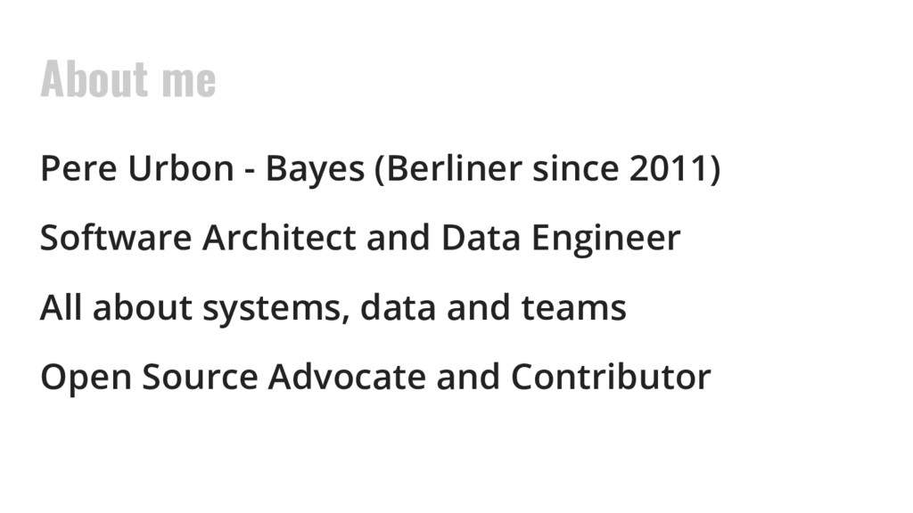 About me Pere Urbon - Bayes (Berliner since 201...