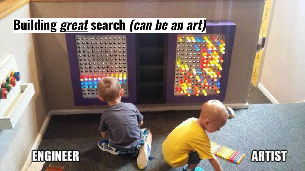 Building great search (can be an art)