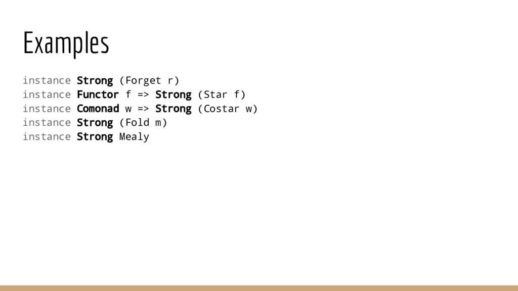 Examples instance Strong (Forget r) instance Fu...